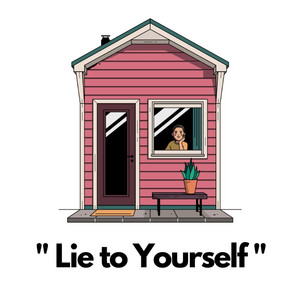 Lie to Yourself