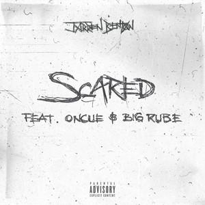 Scared (feat. OnCue & Big Rube) - Single