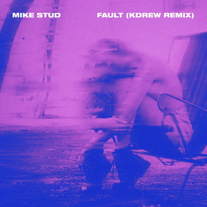 Fault (Kdrew Remix)