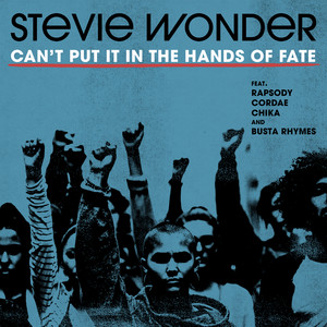 Can't Put It In The Hands Of Fate (feat. Rapsody, Cordae, Chika & Busta Rhymes) by Stevie Wonder, Rapsody, Cordae, CHIKA, Busta Rhymes