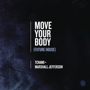 Move Your Body (Future House) cover art