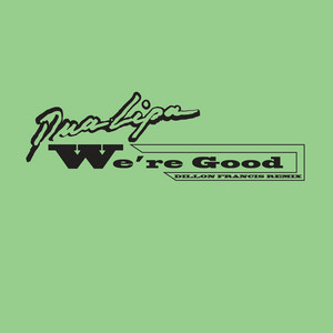We're Good (Dillon Francis Remix) - Radio Edit cover art