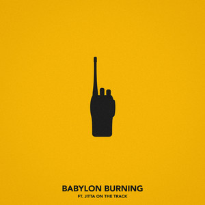 Babylon Burning (feat. Jitta On The Track)