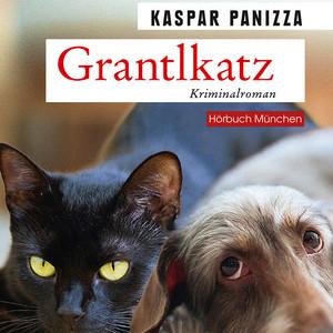 Grantlkatz [Frau Merkel und der Killerdackel (Kommissar Steinböck und seine Katze Frau Merkel)] Audiobook