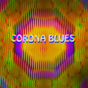 Corona Blues
