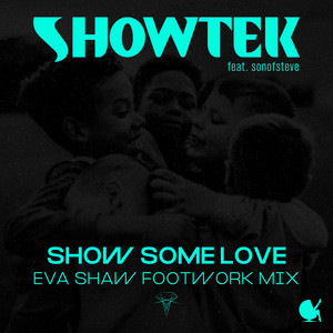 Show Some Love (feat. sonofsteve) [Eva Shaw Footwork Mix]