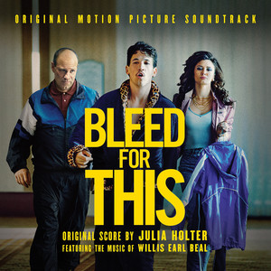 Bleed for This (Original Motion Picture Soundtrack)