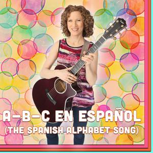 A-B-C En Español (The Spanish Alphabet Song)