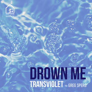 Drown Me (Tiny Room Sessions)