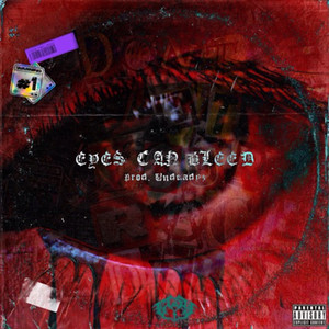 EYES CAN BLEED