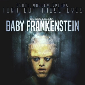 Turn out Those Eyes (Music from the Motion Picture Baby Frankenstein)