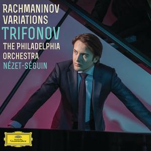 Rhapsody On A Theme Of Paganini, Op.43: Variation 18. Andante cantabile by Sergei Rachmaninoff, Daniil Trifonov, Philadelphia Orchestra, Yannick Nézet-Séguin