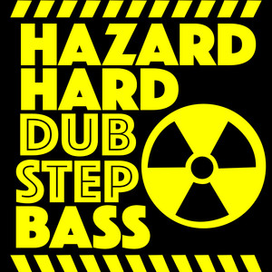 Hazard: Hard Dubstep Bass album