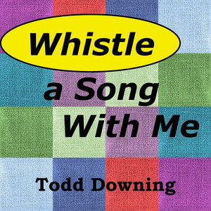 Whistle a Song With Me
