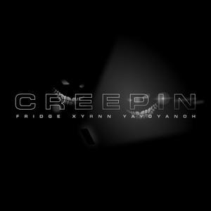 Creepin'