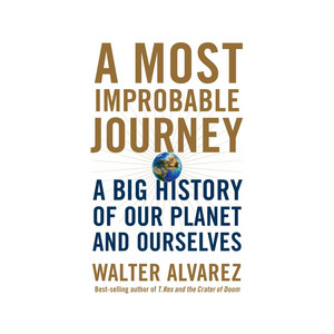 A Most Improbable Journey - A Big History of Our Planet and Ourselves (Unabridged)