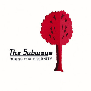 The Subways  Young For Eternity :Replay