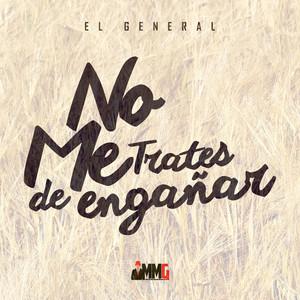 No Me Trates de Engañar by El General, El Poeta Hey