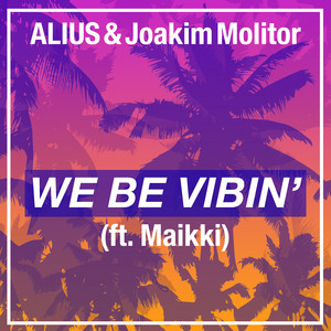 We Be Vibin'