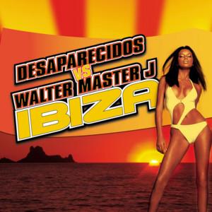 Desaparecidos, Walter Master J -Ibiza (Acapella)