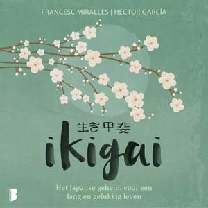 Ikigai (Het Japanse geheim voor een lang en gelukkig leven) Audiobook