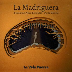La Madriguera (Streaming Pilsen Rock 2020 - Por la Música)