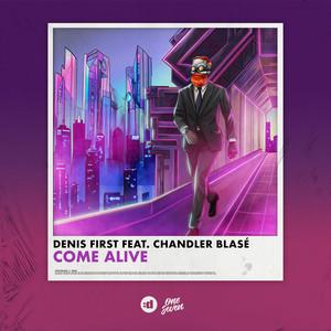 Come Alive (feat. Chandler Blasé)