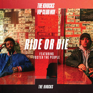 Ride Or Die (feat. Foster The People) [The Knocks VIP Club Mix]