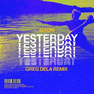 Yesterday (Greg Dela Remix)