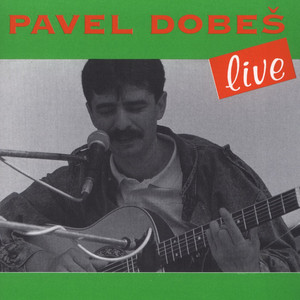 Pavel Dobeš - Live