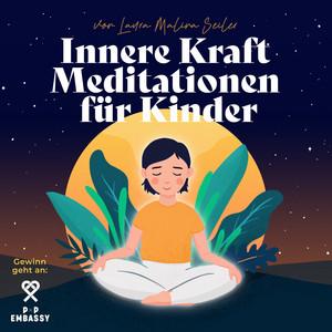 Innere Kraft Meditationen für Kinder (Ungekürzt)