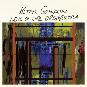 Peter Gordon & Love Of Life Orchestra   Love Of Life Orchestra :Replay