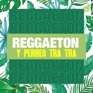 Reggaeton y perreo Tra Tra