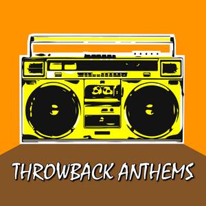 Throwback Anthems