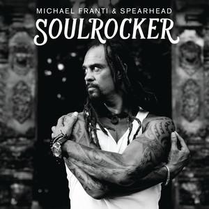 SOULROCKER - Michael Franti and Spearhead
