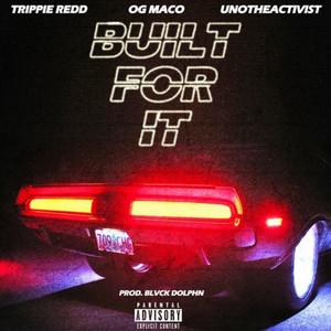 Built For It (feat. Trippie Redd & Uno The Activist)
