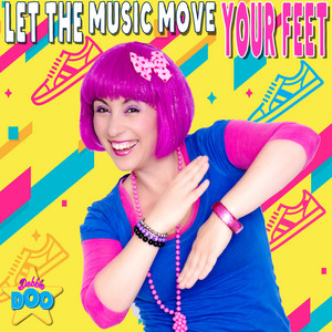 Let The Music Move Your Feet