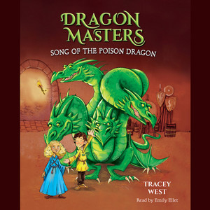 Song of the Poison Dragon - Dragon Masters, Book 5 (Unabridged)