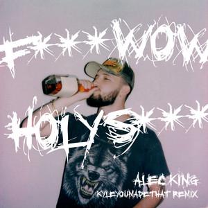 F**K WOW HOLY SH*T (KyleYouMadeThat Remix)