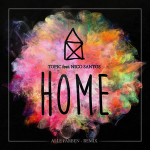 Topic feat. Nico Santos - Home