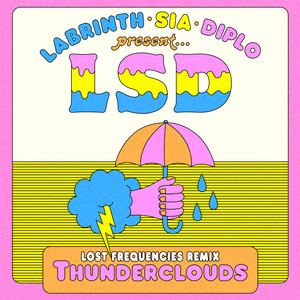 LSD feat. Sia, Diplo & Labrinth - Thunderclouds