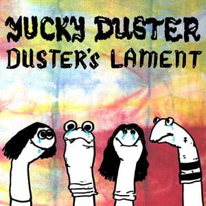 Duster's Lament - Yucky Duster