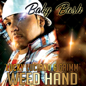 Weed Hand (feat. Grimm & Lucky Luciano)