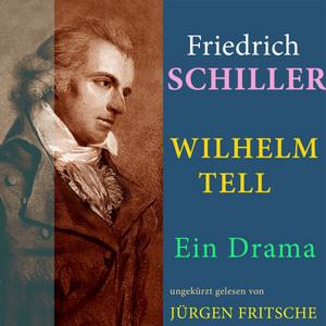 Friedrich von Schiller: Wilhelm Tell. Ein Drama (Ungekürzte Fassung) Audiobook