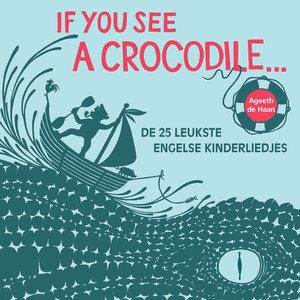 If You See A Crocodile…