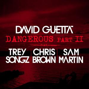Dangerous (Pt. 2) [feat. Trey Songz, Chris Brown & Sam Martin]