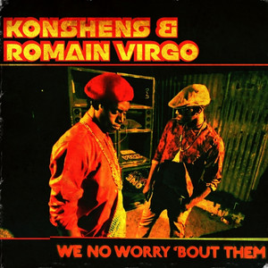 We No Worry 'bout Them by Konshens, Romain Virgo