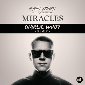 Miracles (feat. Bjørnskov) [Charlie Who Remix]