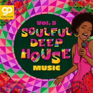 Soulful Deep House Music, Vol. 3