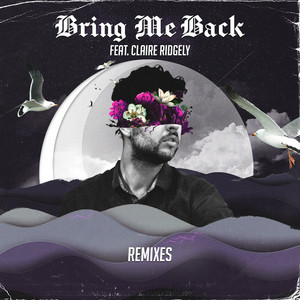 Bring Me Back (Remixes)